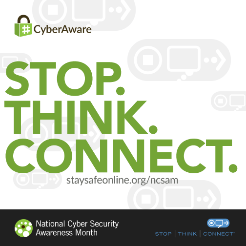 Be cyberaware. Stop. Think. Connect.
